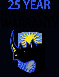 25 year transferable warranty with Rhino Shield